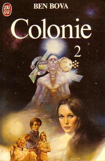 Ben Bova - Colonie - Tome II